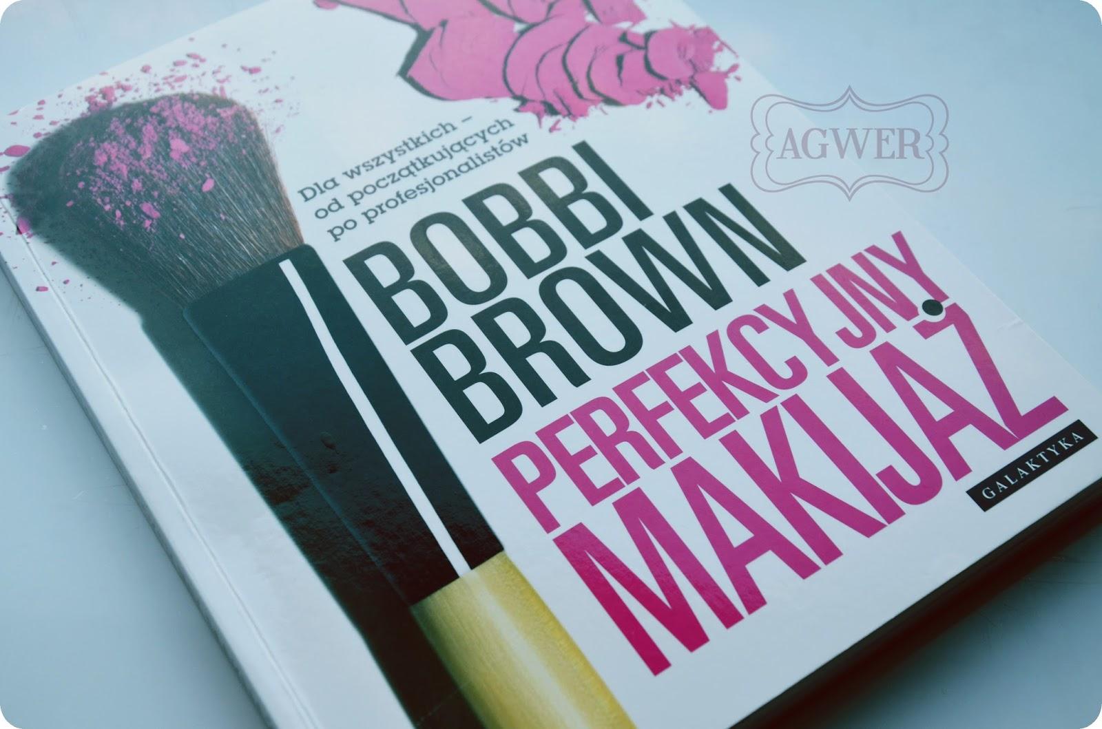 Perfekcyjny makijaż Bobbi Brown, czyli książka (nie) dla każdego