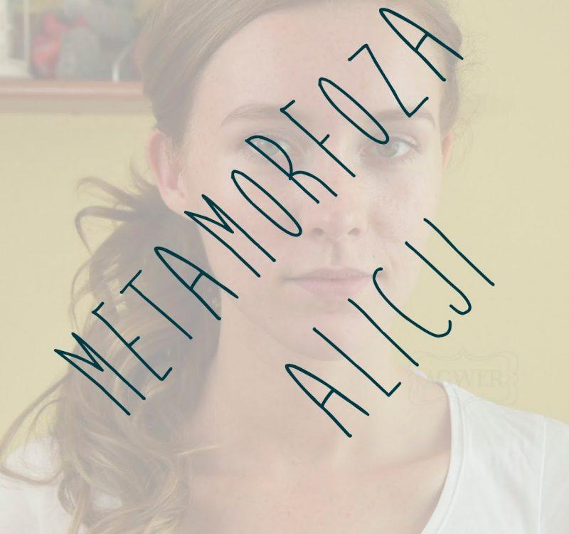 # Makijażowa metamorfoza Alicji