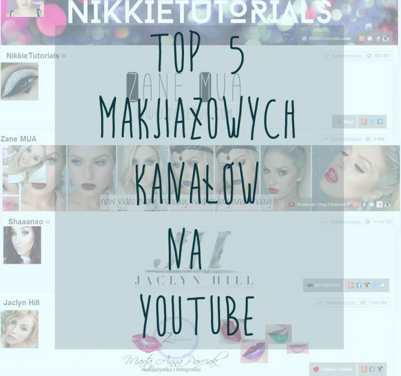 # Moje TOP 5 makijażowych kanałów na YT