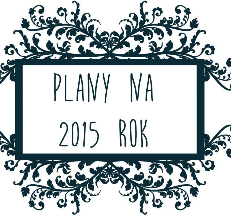 # Plany na 2015 rok i rozliczenie z 2014