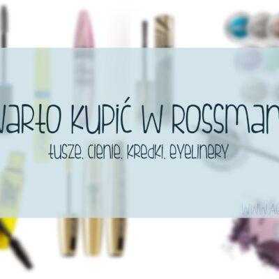 # Co warto kupić w Rossmannie? Tusze, kredki, cienie, eyelinery
