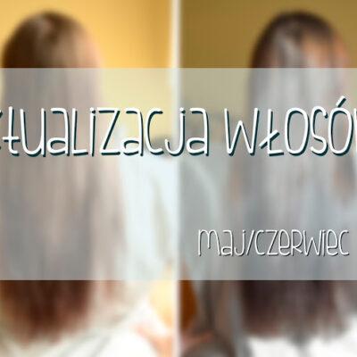 Aktualizacja włosów: maj/czerwiec 2015