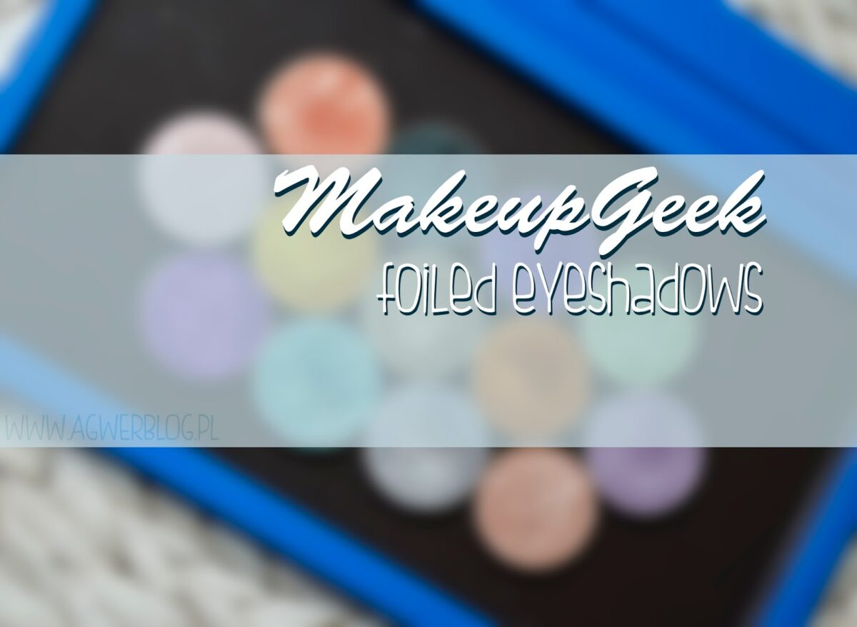 Makeup Geek foiled eyeshadows