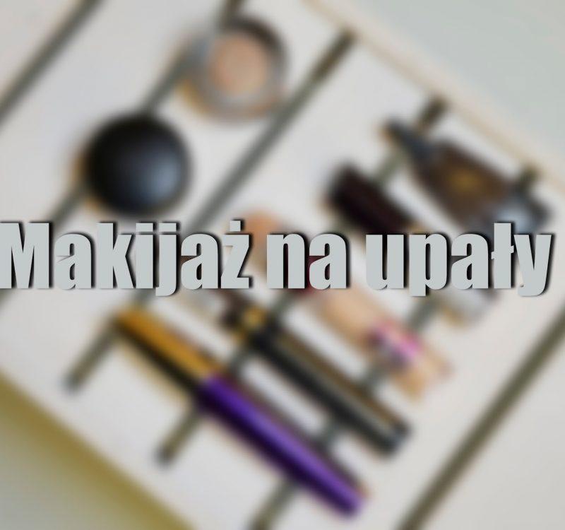 Makijaż na upały – 5 prostych rad