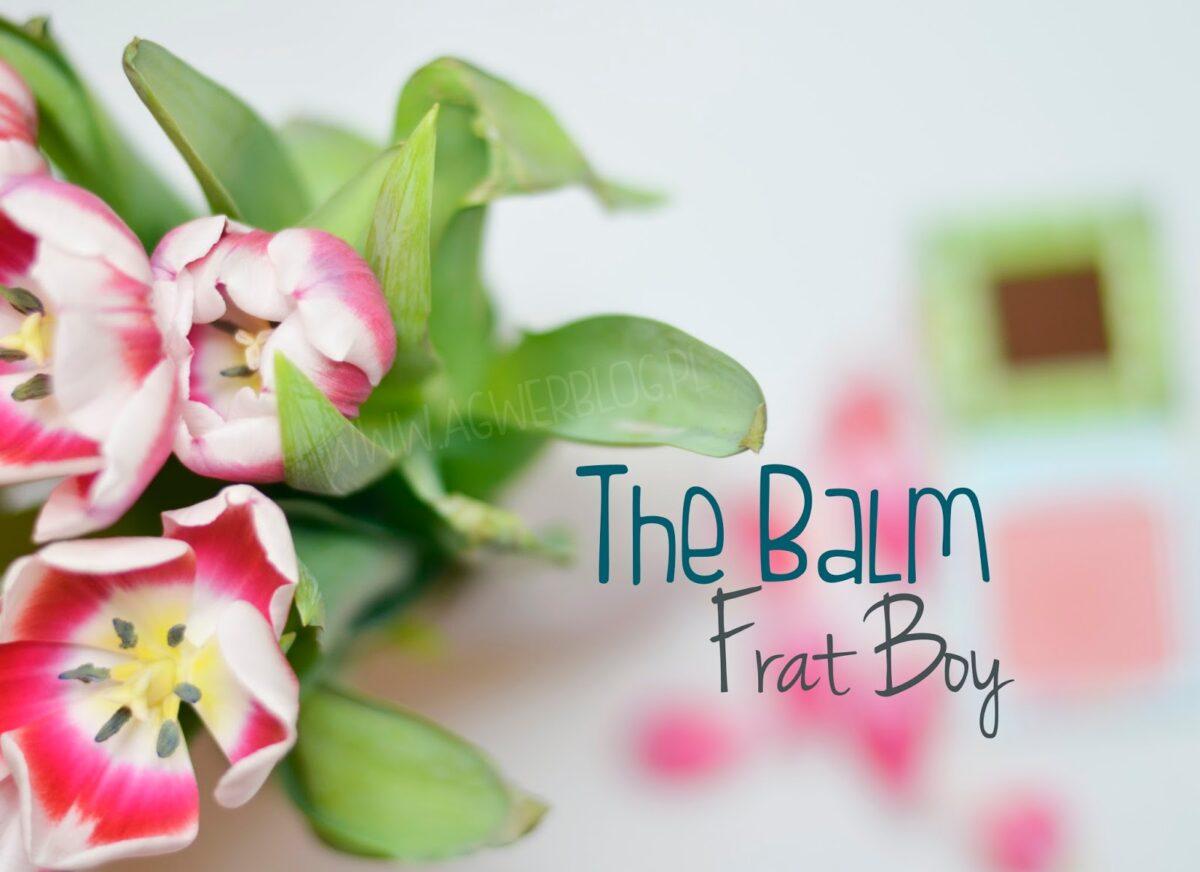 Frat boy, the Balm