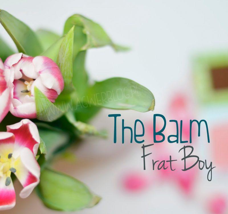 Róż na każdą okazję | Frat boy, the Balm