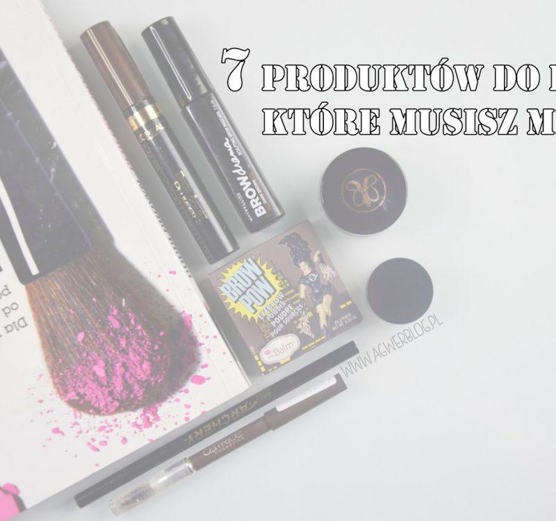 7 produktów do brwi, które musisz mieć