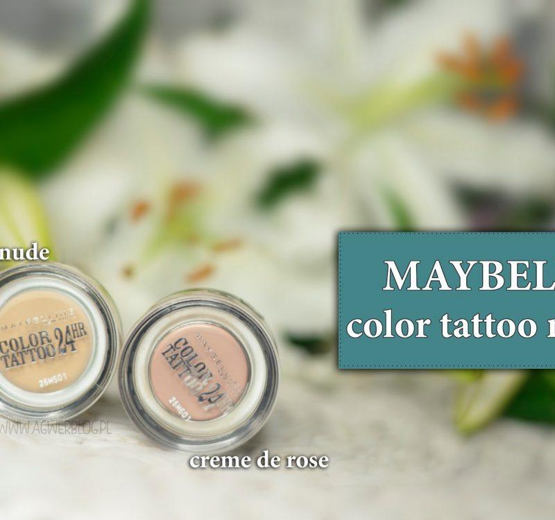 Matowe cienie color tattoo Maybelline   creme de rose, creme de nude