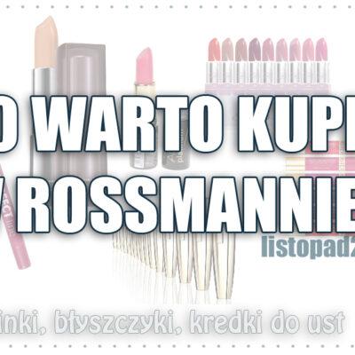 Co warto kupić w Rossmannie? | Produkty do ust i paznokci 2015