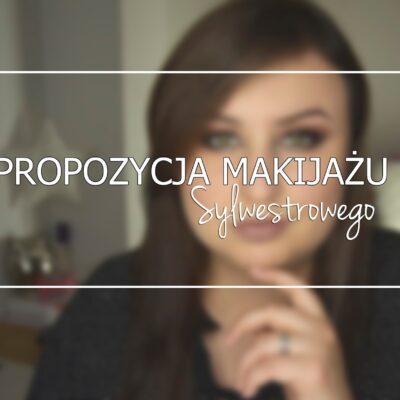 Makijaż Sylwestrowy | MUR, Makeup Geek, Gerard Cosmetics, MAC