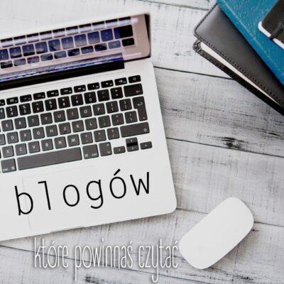 5 blogów, które powinnaś czytać