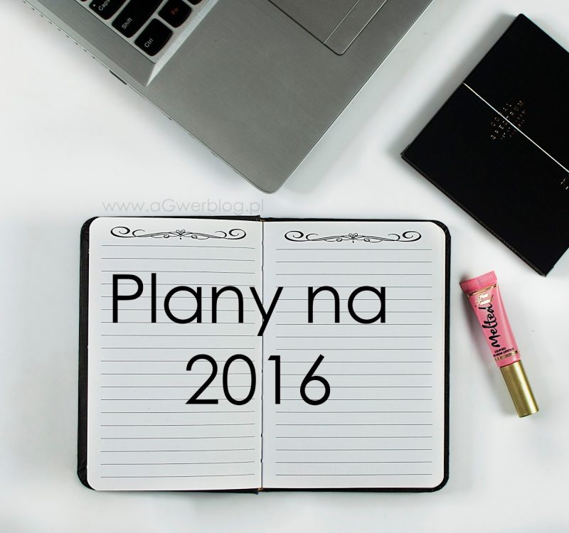Plany na nowy 2016 rok