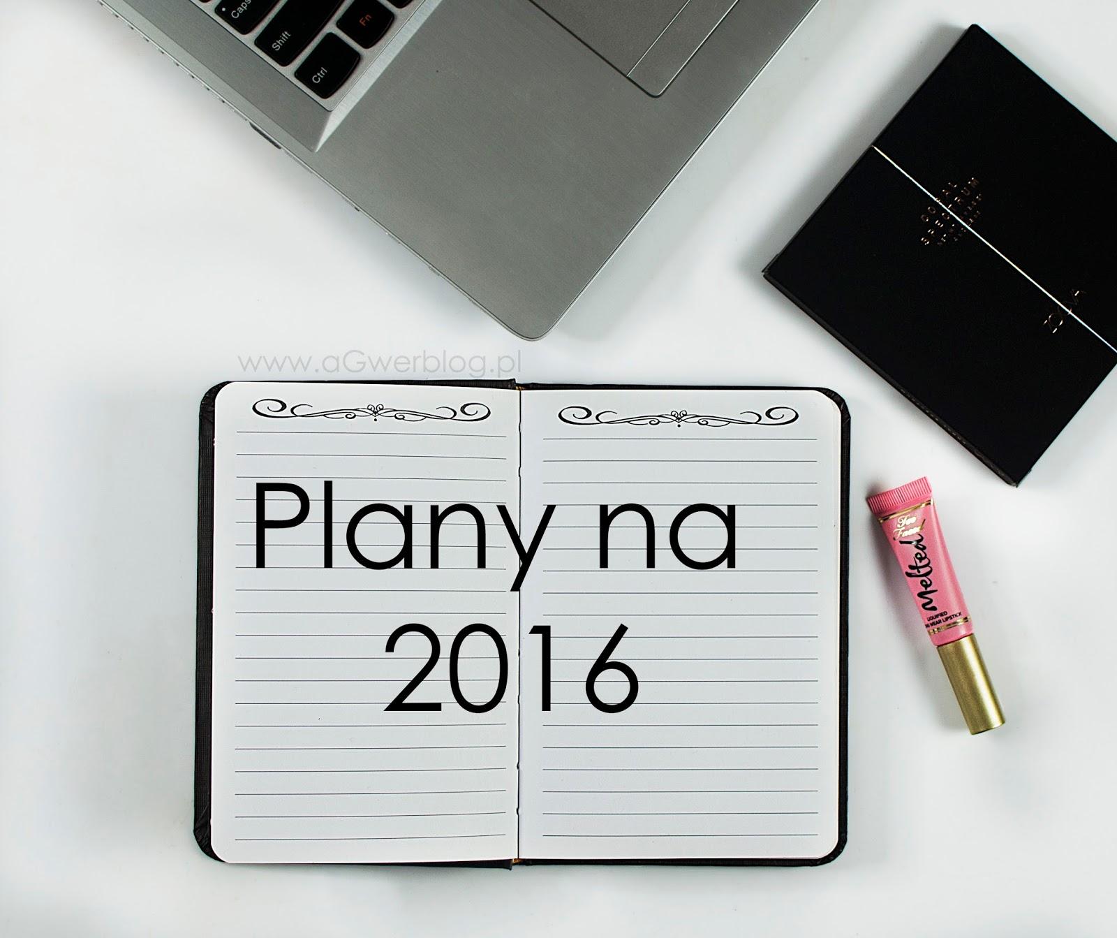 Plany na nowy 2016 rok