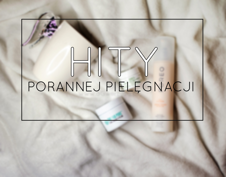 Hity porannej pielęgnacji | Soap&Glory, Kiehl's, Foreo