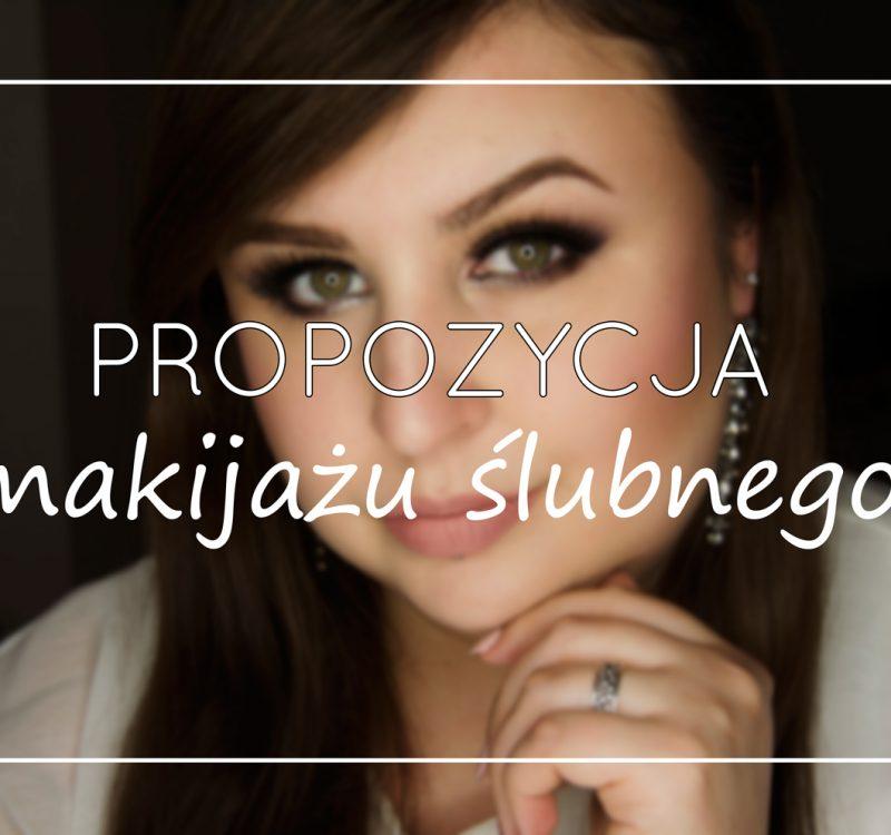 Propozycja makijażu ślubego