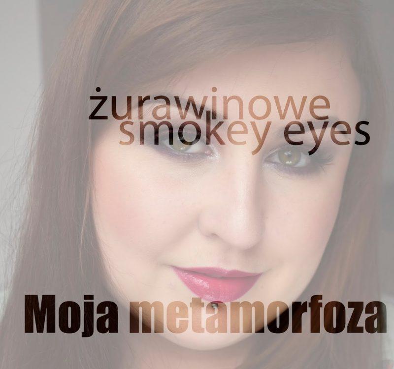 Żurawinowe smokey eyes | moja metamorfoza