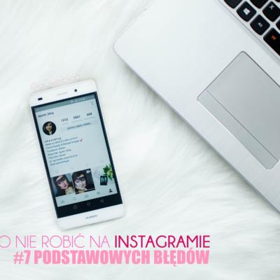 Czego nie robić na Instagramie: 7 podstawowych błędów