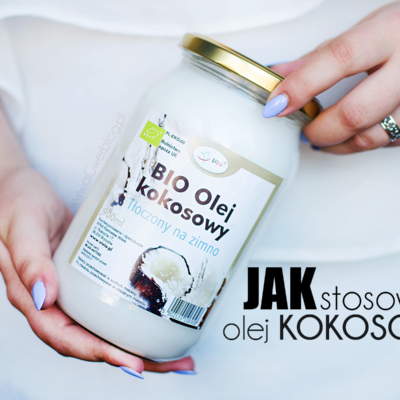 Jak stosować olej kokosowy?