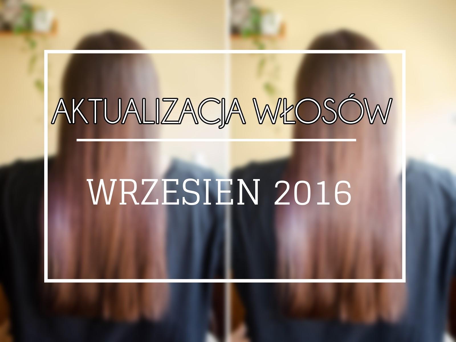 Aktualizacja włosów | wrzesień 2016