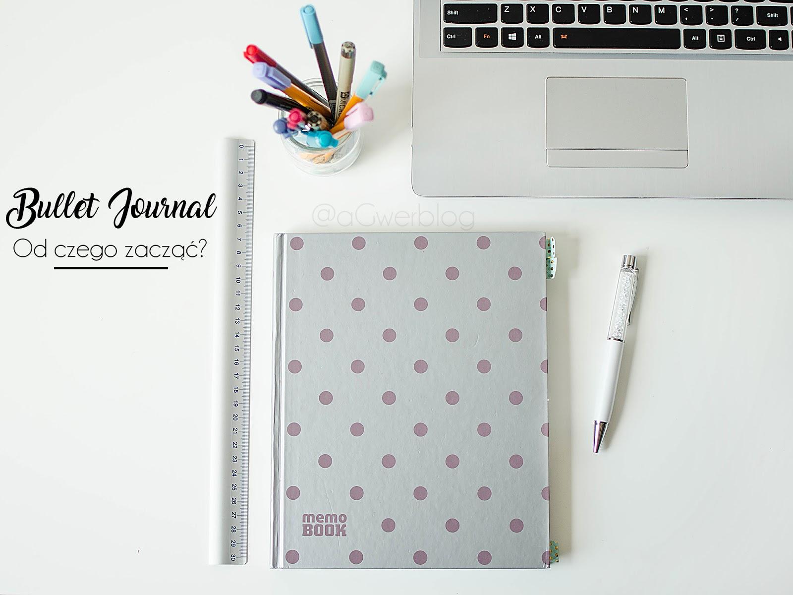 Jak zacząć prowadzić Bullet Journal? Krótka instrukcja dla początkujących.