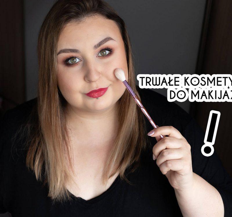 Trwałe kosmetyki do makijażu – moje sprawdzone typy